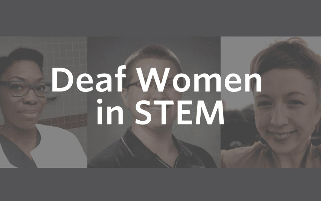 Deaf Women in STEM