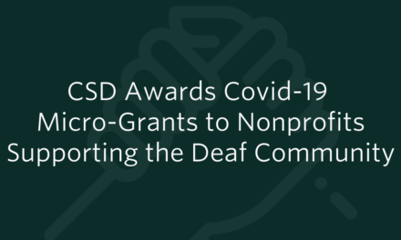 CSD Awards Micro-Grants to Nonprofits Supporting the Deaf Community