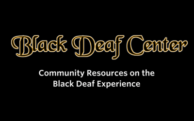Black Deaf Center: Educational Resources on the Black Deaf Experience