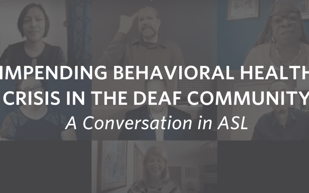 Impending Behavioral Health Crisis in the Deaf Community