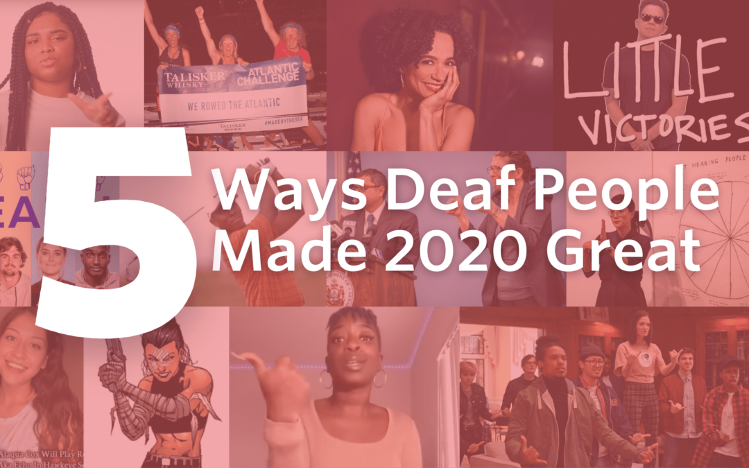 5 Ways Deaf People Made 2020 Great