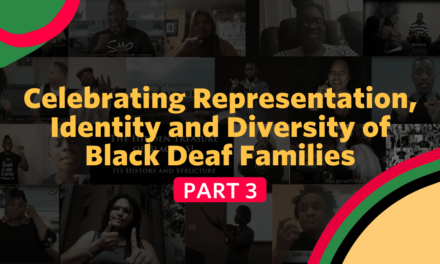 Celebrating Representation, Identity and Diversity of Black Deaf Families Part 3
