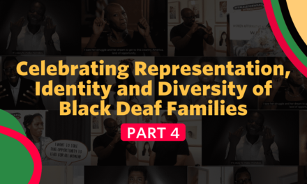 Celebrating Representation, Identity and Diversity of Black Deaf Families Part 4