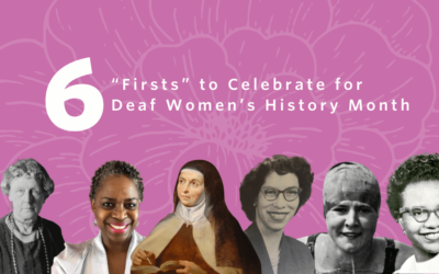"6""Firsts"" to Celebrate for Women's History Month AND Deaf History Month, Too!"