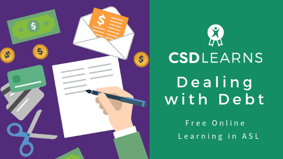 CSD Learns: Dealing With Debt. Free Online Learning in ASL