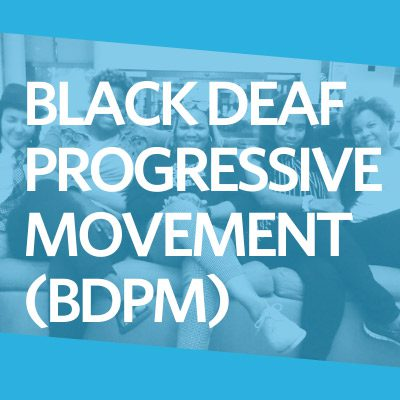 Black Deaf Progressive Movement (BDPM)