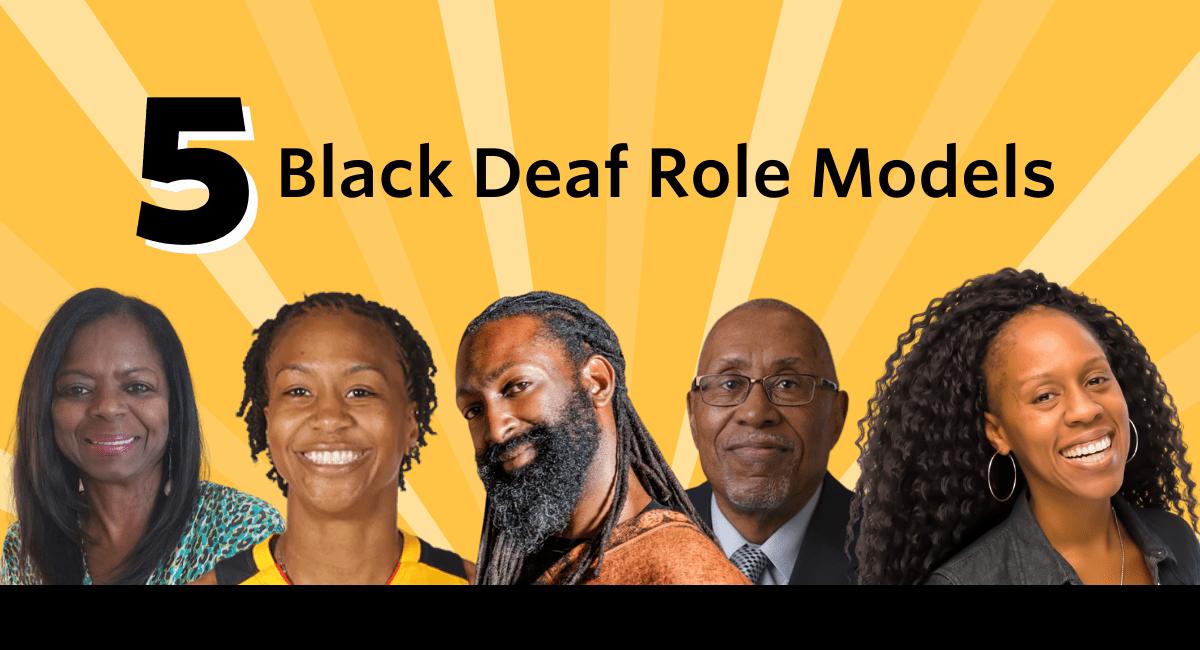 5 Black Deaf Role Models